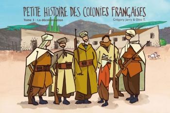 Petite histoire des colonies françaises, tome 3 : la décolonisation