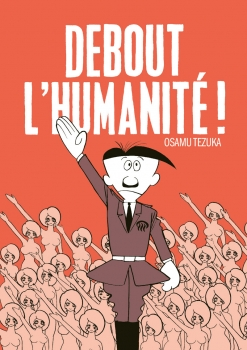 Debout l'hu­ma­nité !