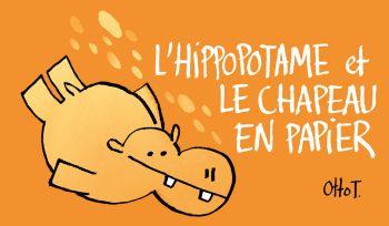 L'hippopotame et le chapeau enpapier