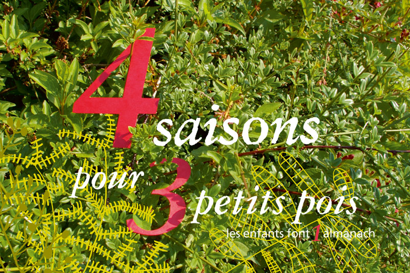 4 saisons pour 3 petits pois