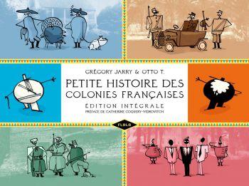Petite histoire des colonies françaises, édition intégrale