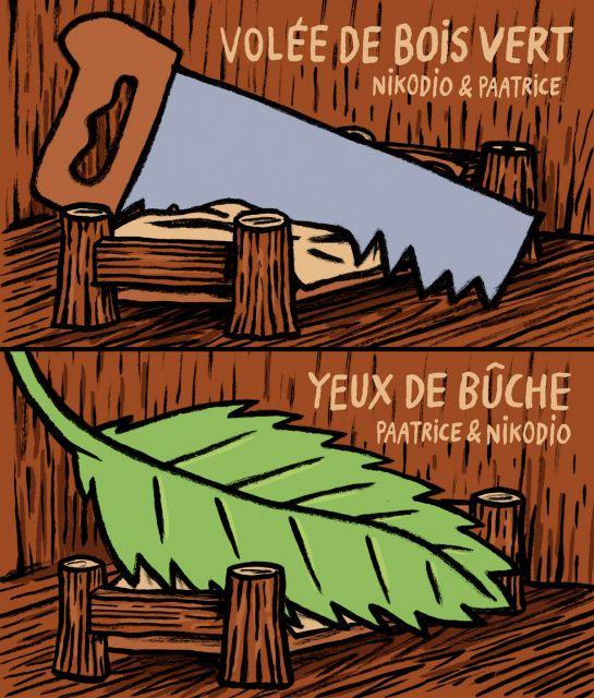 Volée de bois vert / Yeux de bûche