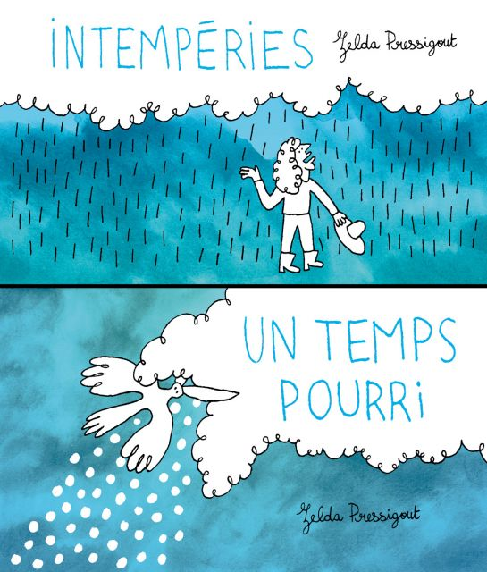 Intem­pé­ries / Un temps pourri