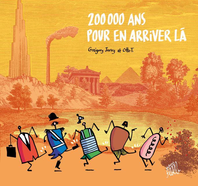 200 000 ans pour en arriver là