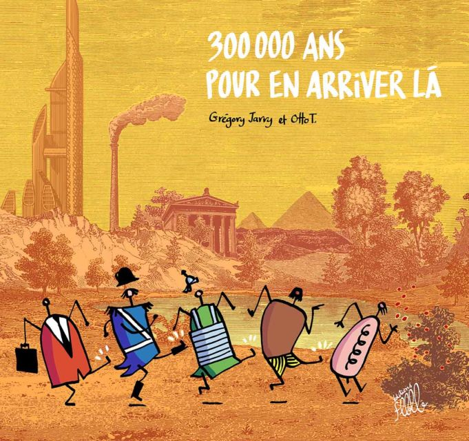 300 000 ans pour en arriver là