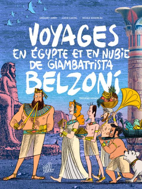 Voyages en Egypte et en Nubie de Giambattista Belzoni, 3ème voyage