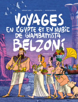 Voyages en Égypte et en Nubie de Giambattista Belzoni, troisième voyage