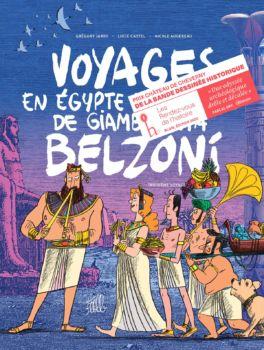 Le tome 3 des Voyages de Belzoni prix Château Cheverny de la BD historique en octobre à Blois!