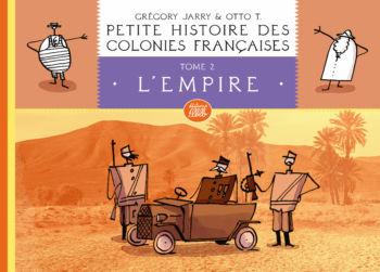 Petite histoire des colonies françaises, t. 2 L'Empire, nouvelle édition